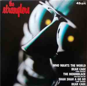 The Stranglers - Who Wants The World / Bear Cage