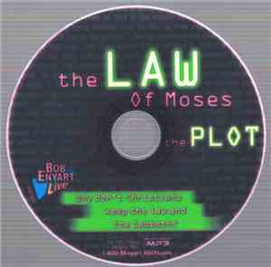 Bob Enyart - The Plot: The Law Of Moses (Why Don't Christians Keep The Law  ...