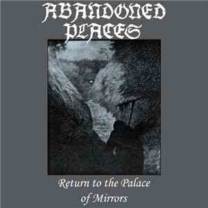 Abandoned Places - Return To The Palace Of Mirrors