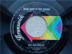 Big Maybelle - How Deep Is The Ocean (How High Is The Sky) / Everybody's Go ...