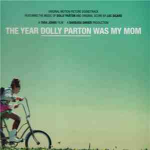 Luc Sicard - The Year Dolly Parton Was My Mom (Original Motion Picture Soun ...