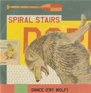 Spiral Stairs - Dance (Cry Wolf)