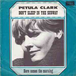 Petula Clark - Don't Sleep In The Subway / Here Comes The Morning