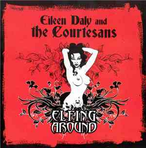 Eileen Daly And The Courtesans - Elfing Around