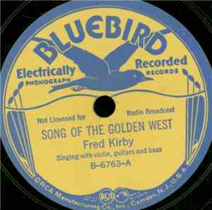 Fred Kirby  - Song Of The Golden West / Wagon Train Keep Rollin' Along
