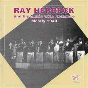 Ray Herbeck And His Music With Romance - Mostly 1940