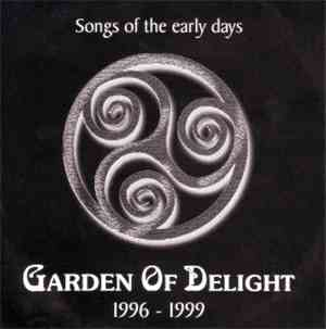 Garden Of Delight  - Songs Of The Early Days - 1996-1999