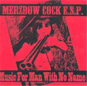 Merzbow, Cock E.S.P. - Music For Man With No Name