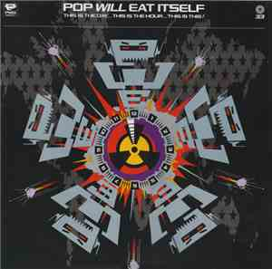 Pop Will Eat Itself - This Is The Day...This Is The Hour...This Is This!