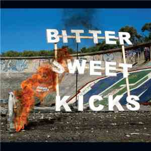 Bitter Sweet Kicks - Bitter Sweet Kicks