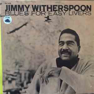 Jimmy Witherspoon - Blues For Easy Livers