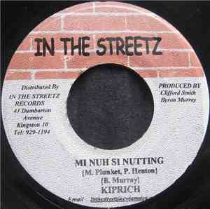 Kiprich / Frisco Kid - Mi Nuh Si Nutting / Be Wise