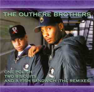 The Outhere Brothers - 1 Polish, 2 Biscuits & A Fish Sandwich (The Remixes)