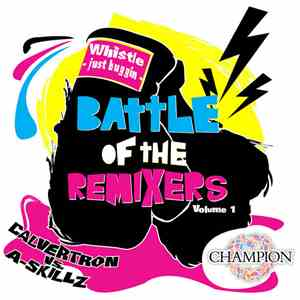 Whistle - Battle Of The Remixers Vol 1: Just Buggin'