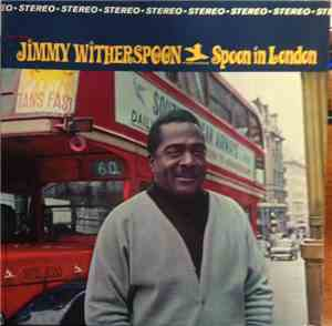 Jimmy Witherspoon - Spoon In London
