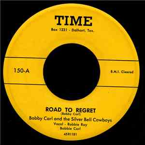 Bobby Carl And The Silver Bell Cowboys - Road To Regret / Lovers Lonesome V ...