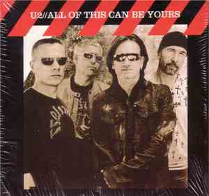 U2 - All Of This Can Be Yours
