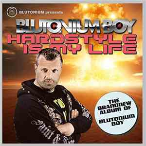 Blutonium Boy - Hardstyle Is My Life