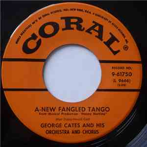 George Cates And His Orchestra And Chorus - A-New Fangled Tango / Much Bett ...