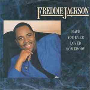 Freddie Jackson - Have You Ever Loved Somebody